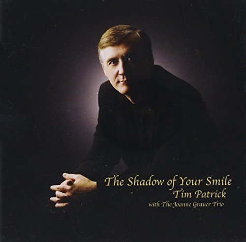 Tim Patrick Shadow Of Your Smile