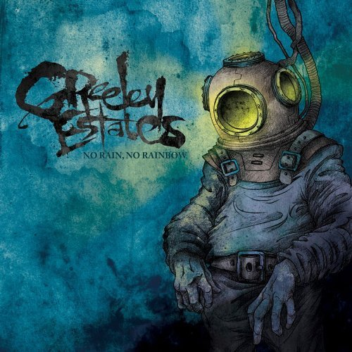 Greeley Estates No Rain*no Rainbow