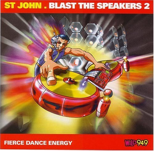 Blast The Speakers Vol. 2 Blast The Speakers Mixed By St. John Blast The Speakers