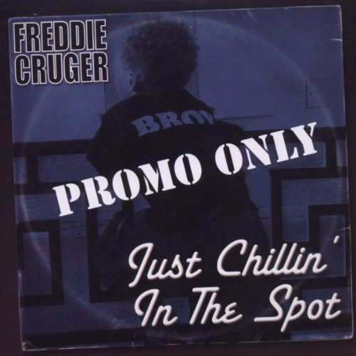 Freddie Cruger Just Chillin In The Spot Import Aus