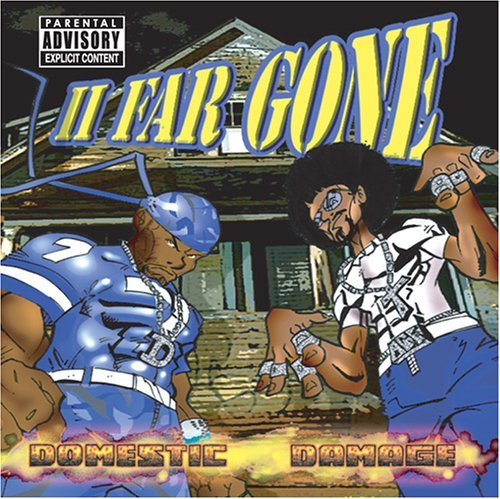 2 Far Gone Domestic Damage Explicit Version