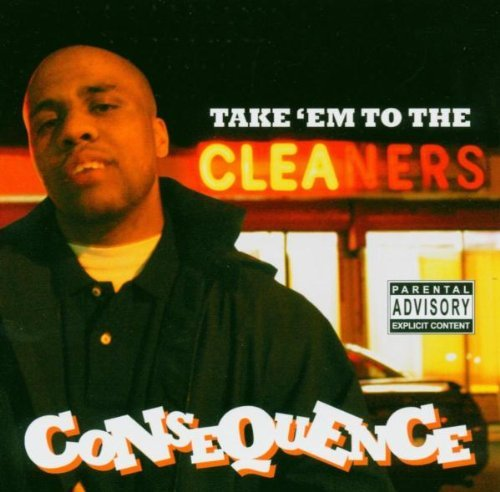 Consequence Take 'em To The Cleaners Explicit Version Incl. Bonus Track