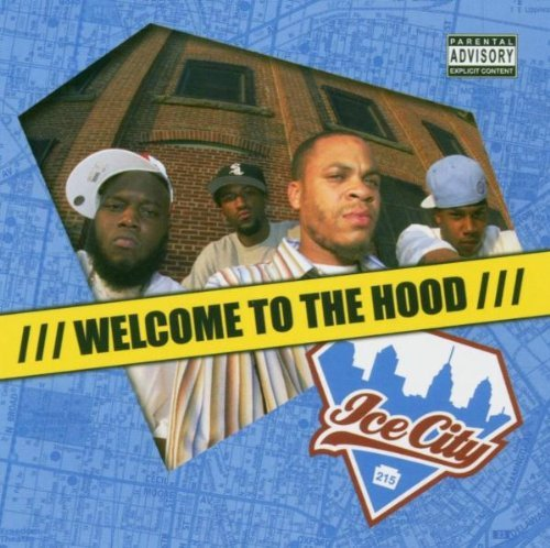 Ice City Welcome To The Hood Explicit Version Feat. Freeway Oschino