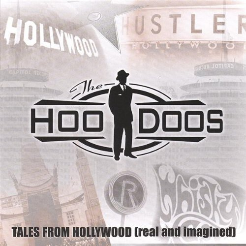 Hoodoos Tales From Hollywood (real & I