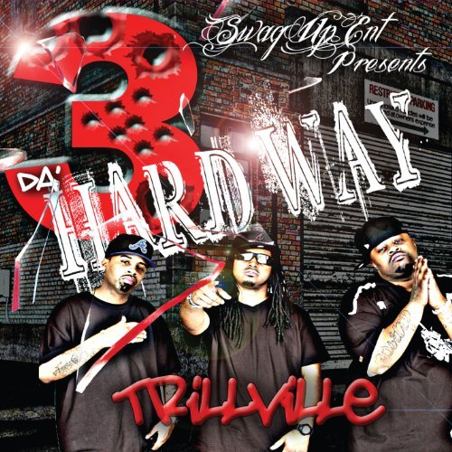 Trillville 3 Da' Hard Way