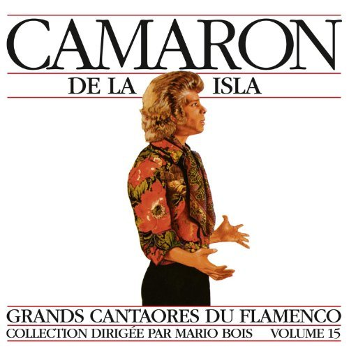 Camaron De La Isla Vol. 15 Great Masters Of Flame