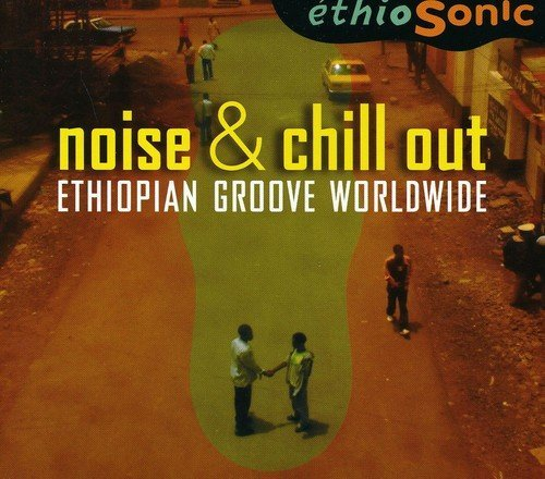 Ethiosonic Noise & Chill Out Ethiopian