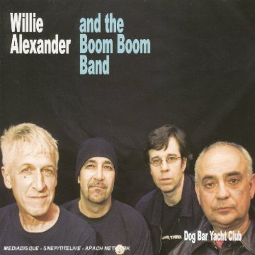Willie & The Boom Bo Alexander Dog Bar Yacht Club Import Eu