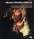 Houellebeck Michel Presence Humaine