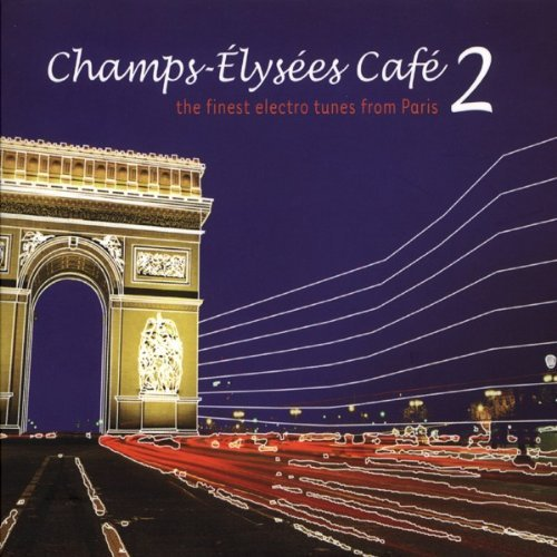 Champs Elysees Cafe Vol. 2 Champs Elysees Cafe Import Champs Elysees Cafe