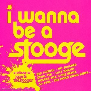 Tribute To Iggy Pop & The Stoo I Wanna Be A Stooge Import Eu T T Iggy Pop & The Stooges