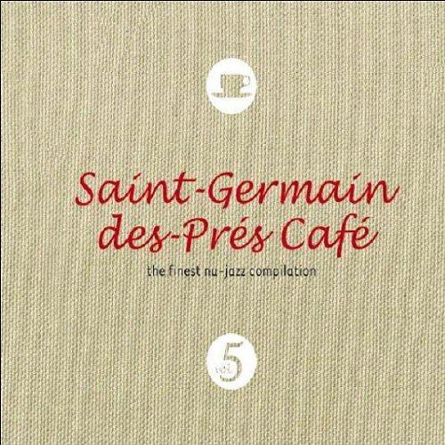 Saint Germain Des Pres Cafe Vol. 5 Saint Germain Des Pres Cafe