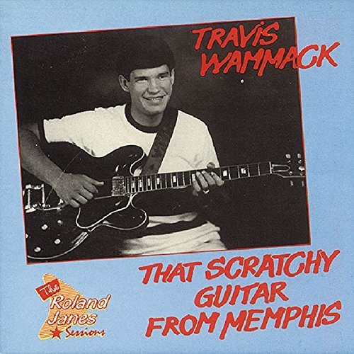 Travis Wammack Scratchy Guitar From Memphis
