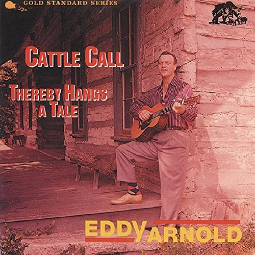 Eddy Arnold Cattle Call Thereby Hangs A Ta 2 On 1