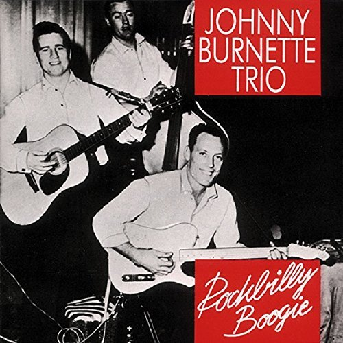 Johnny Burnette Rockbilly Boogie