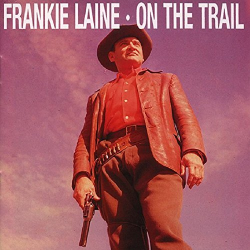 Frankie Laine On The Trail