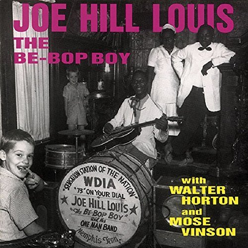 Joe Hill Louis Be Bop Boy With Walter Horton