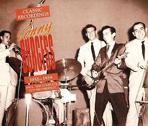 Sonny Burgess Classic Recordings 1956 59 2 CD