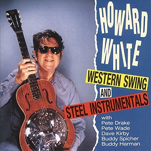 Howard White Western Swing & Steel Instrume