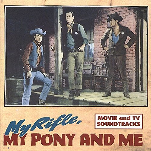 My Rifle My Pony & Me My Rifle My Pony & Me