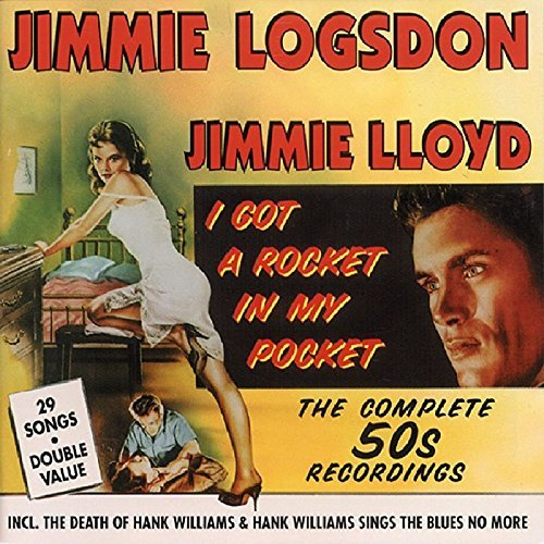 Jimmie Logsdon I Got A Rocket In My Pocket