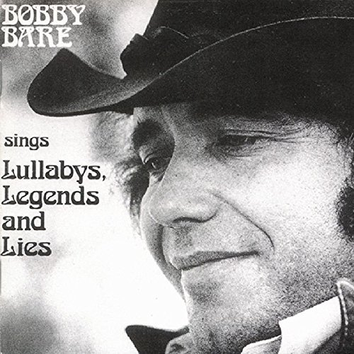 Bobby Bare Sings Lullabys Legends & Lies