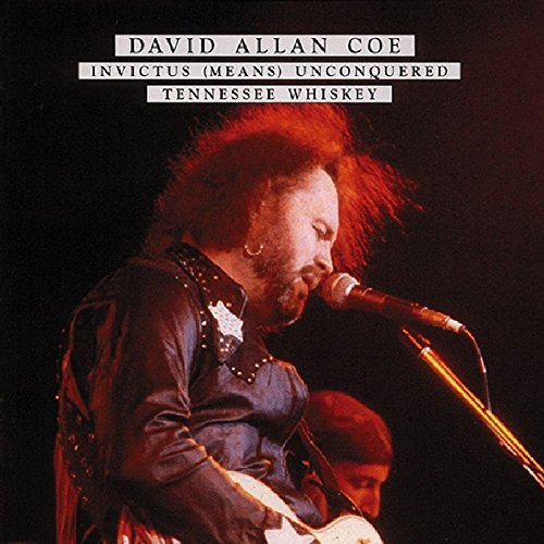 David Allan Coe Invictus (means) Unconquered T 2 On 1