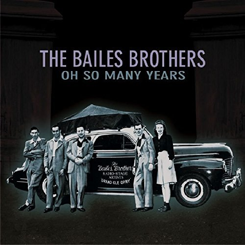 Bailes Brothers Oh So Many Years