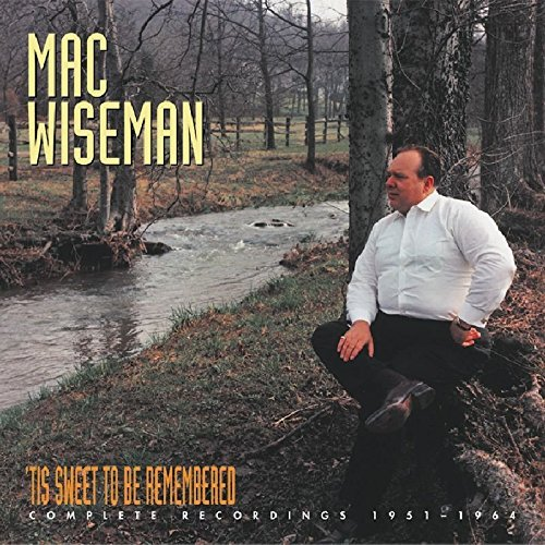 Mac Wiseman Tis Sweet To Be Remembered 6 CD Incl. Book