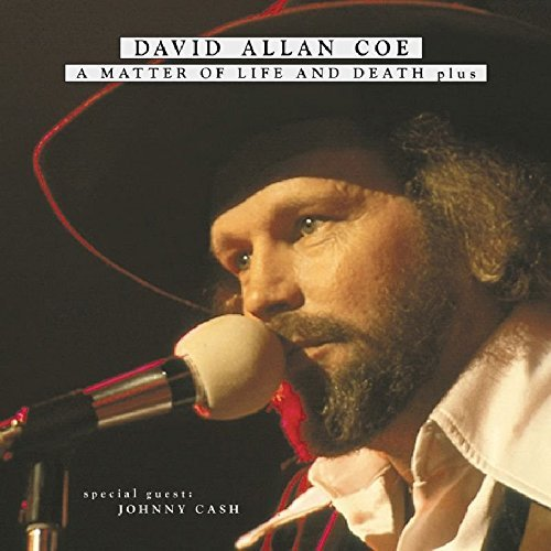 David Allan Coe Matter Of Life Or Death Plus