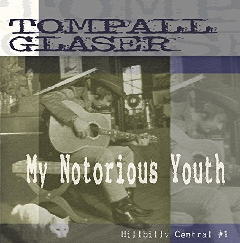 Tompall Glaser My Notorious Youth Hillbilly C