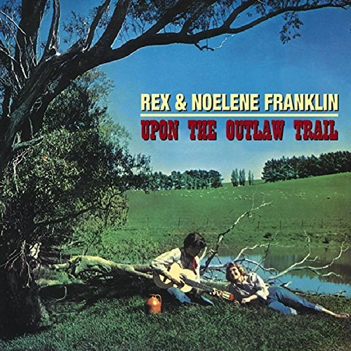 Rex & Noelene Franklin Upon The Outlaw Trail