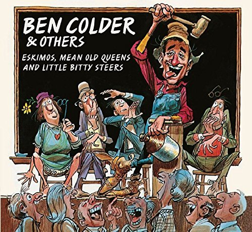 Ben & The Others Colder Eskimos Mean Old Queens & Litt