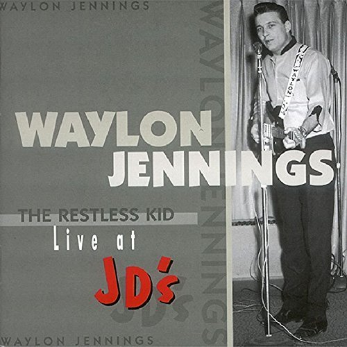 Waylon Jennings Restless Kid Live At Jd's