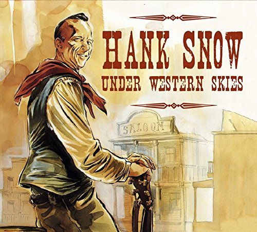Hank Snow Under Western Skies Incl. Booklet Digipak