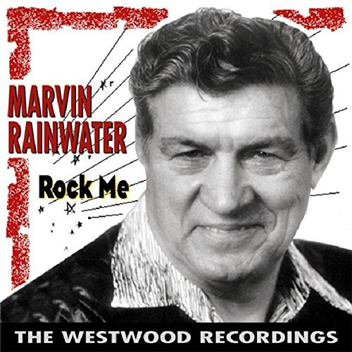 Marvin Rainwater Rock Me Westwood Recordings 2 On 1