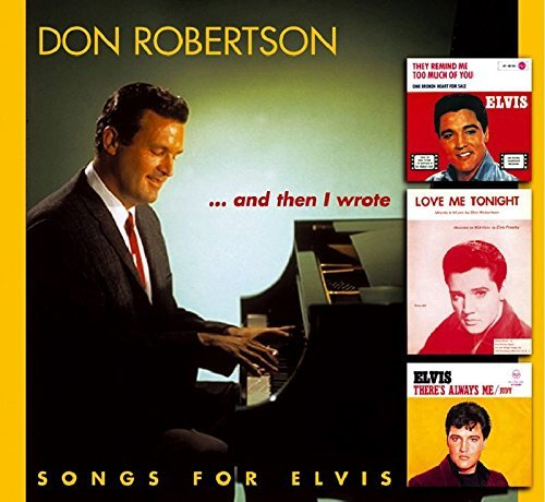 Don Robertson & Then I Wrote Songs For Elvis