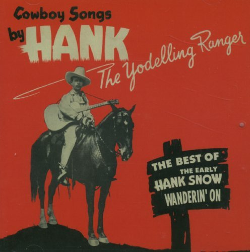 Hank Snow Wanderin' On Best Of The Yodel