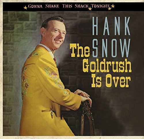 Hank Snow Goldrush Is Over Gonna Shake This Shack Tonight Incl. Booklet