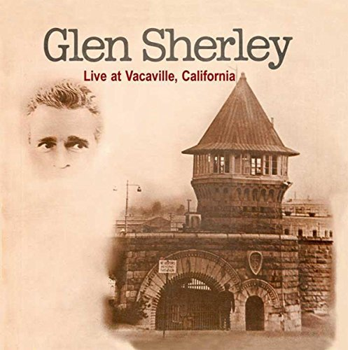 Glen Sherley Live At Vacaville California