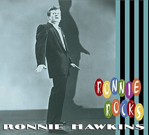 Ronnie Hawkins Rocks Incl. Booklet