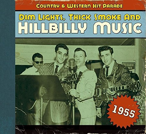 Dim Lights Thick Smoke & Hillb 1955 Dim Lights Thick Smoke &
