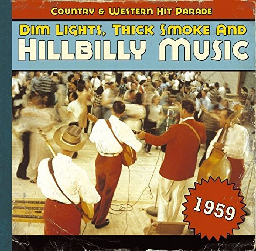 Dim Lights Thick Smoke & Hillb 1959 Dim Lights Thick Smoke & Import Eu