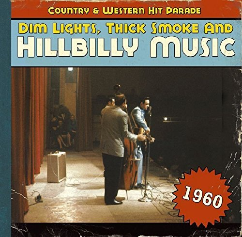 Dim Lights Thick Smoke & Hillb 1960 Dim Lights Thick Smoke & Import Eu