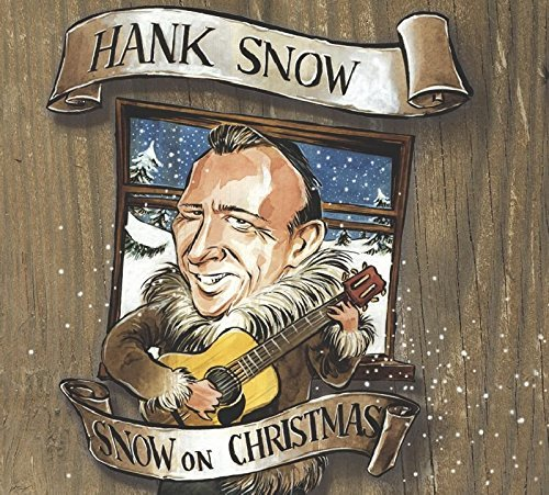 Hank Snow Snow On Christmas
