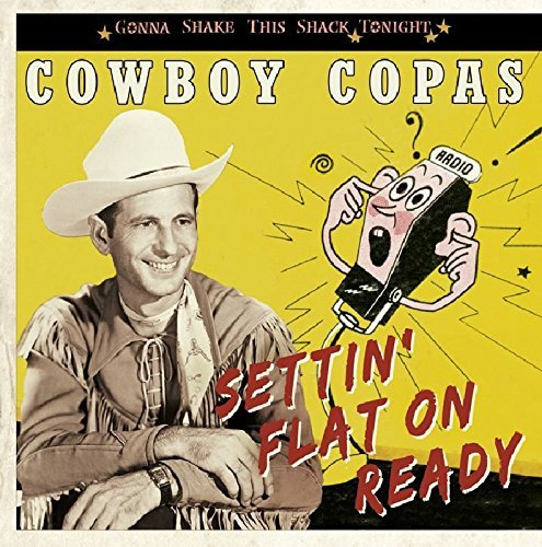 Cowboy Copas Settin' Flat On Ready Gonna Sh
