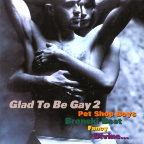 Glad To Be Gay Vol. 2 Glad To Be Gay