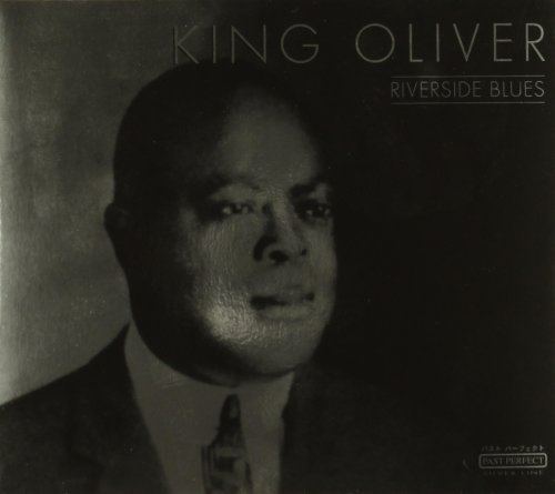 King Oliver Riverside Blues