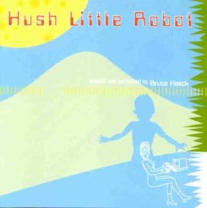Bruce Haack Hush Little Robot