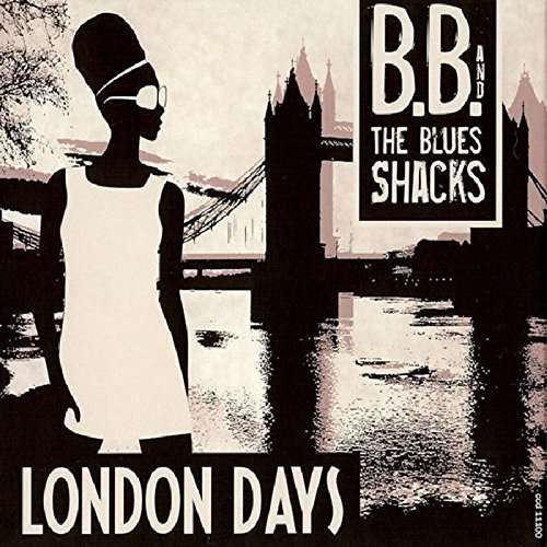 B.B. & The Blues Shacks London Days 180gm Vinyl